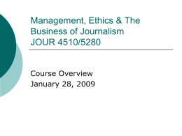 Management, Ethics & The Business of Journalism JOUR