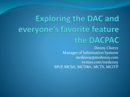 Exploring the DAC and everyone`s favorite feature the DACPAC
