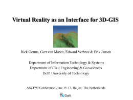 Virtual Reality As An Interface to 3D-GIS