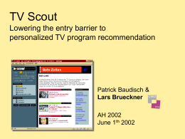 TV Scout - Lowering the entry barrier