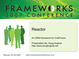 Reactor For ColdFusion - Frameworks Conference