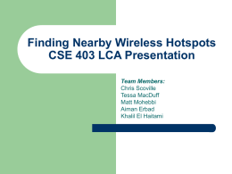 Finding Nearby Wireless Hotspots CSE 403 LCA Presentation Team