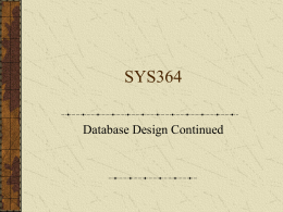 File and Database Design Continued