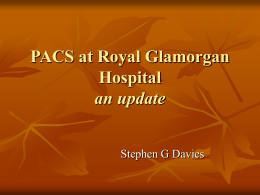 PACS at Royal Glamorgan Hospital an update