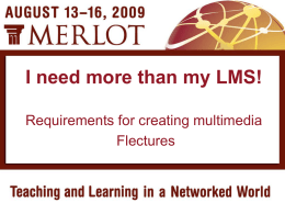 I Need More Than My LMS! - MERLOT International Conference