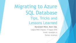 Migrating to Azure SQL Database Tips, Tricks and Lessons Learned