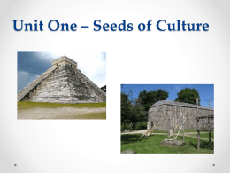 Unit One – Seeds of Culture The Earliest Americans