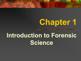 Chapter 1 Introduction to Forensic Science Forensic Science