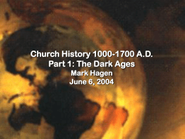 Church History 1000-1700 A.D. Part 1: The Dark Ages Mark