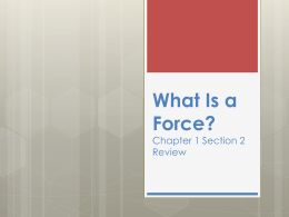 What is a Force Review Slide Show – Chapter 1 Section 2