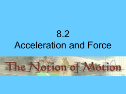 8.2 Acceleration and Force