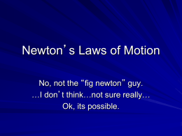 Newton`s Laws of Motion
