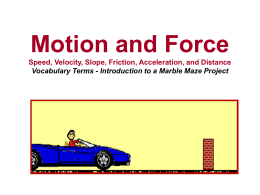 Motion and Force Speed, Velocity, Slope, Friction, Acceleration