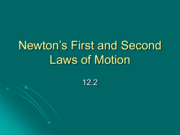 Newton`s First and Second Laws of Motion