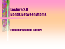 Lecture 2.0 Bonds Between Atoms