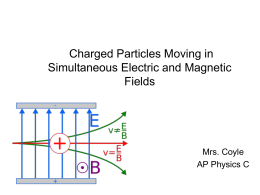 3 Simultaneous Magnetic and Electric Fields