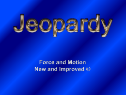 Force and Motion New and Improved