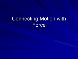 Connecting Motion with Force