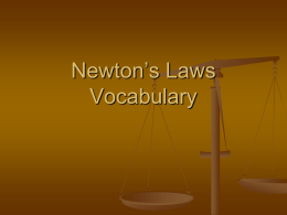 Newton`s Laws Vocabulary