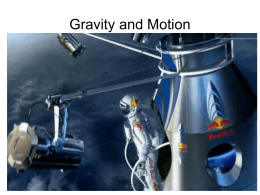 Gravity and Motion All objects fall with the same acceleration Galileo