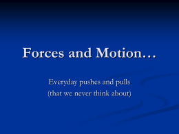 Forces and Motion…