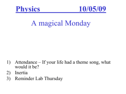 AP Physics 9/16/09 A whimsical Wednesday