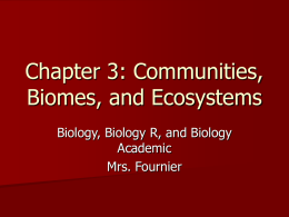 Chapter 3: Communities, Biomes, and Ecosystems Biology, Biology R, and Biology Academic