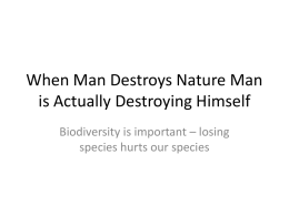 When Man Destroys Nature Man is Actually Destroying Himself