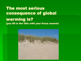 The most serious consequence of global warming is?