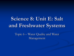 Science 8: Unit E: Salt and Freshwater Systems