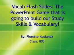 Vocab Flash Slides: The Powerpoint Game that is going to build our