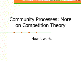 Community Processes: More on Competition Theory