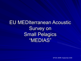EU Mediterranean Acoustic Survey on Small Pelagic MEDIAS