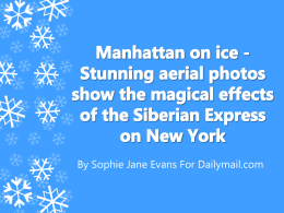 Manhattan on ice - Stunning aerial photos show the magical effects