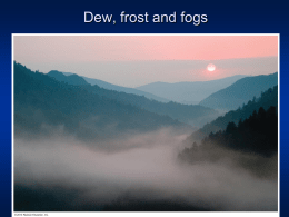 Dew, frost and fogs