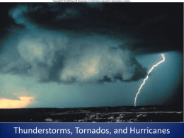 Thunderstorms, Tornados , and Hurricanes
