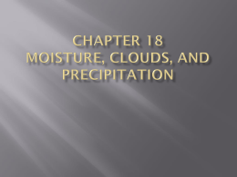 Chapter 18 Moisture, clouds, and precipitation