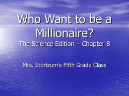 Who Want to be a Millionaire? The Science Edition – Chapter 8