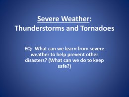 Severe Weather: Thunderstorms and Tornadoes