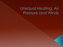Unequal Heating, Air Pressure and Winds1