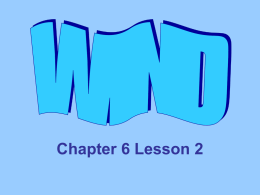 Chapter 6 Lesson 2 WIND What is Wind?