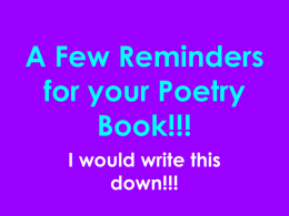 A Few Reminders for your Poetry Book!!! I would write this down!!!