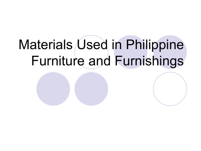 Materials Used In Philippine Furniture And Furnishings Studyslide Com