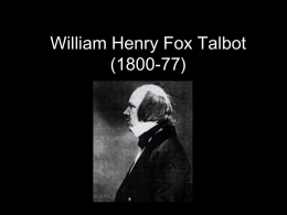 William Henry Fox Talbot - Shoreham Academy Moodle