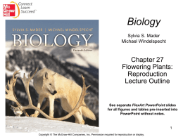 Ch. 27 - Flowering Plants: Reproduction