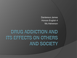 Drug Addiction and its effects on Others and Society