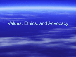 Values, Ethics, and Advocacy