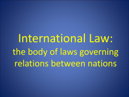 International Law: the body of laws governing relations