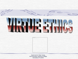 VIRTUE ETHICS - John Paul College