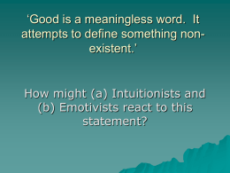 `Good is a meaningless word. It attempts to define something non